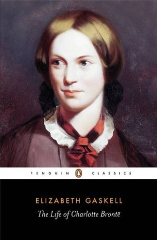 Charlotte Brontë: A Life by Elizabeth Gaskell