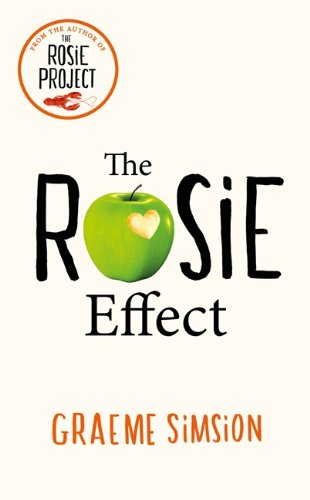 The Rosie Effect by Graeme Simsion, published by Michael Joseph
