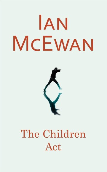 The Children Act by Ian McEwan (published by Jonathan Cape)