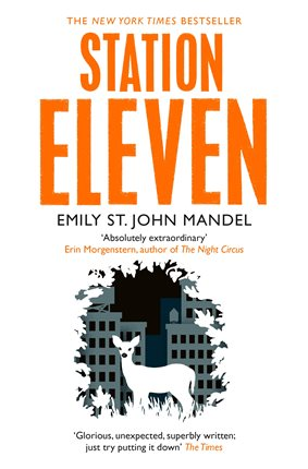 Station Eleven by Emily St. John Mandel (published by Picador)