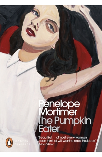 The Pumpkin Eater by Penelope Mortimer published by Penguin Classics