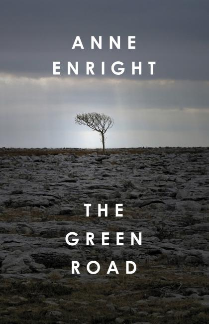 The Green Road by Anne Enright (Jonathan Cape)